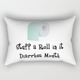 Stuff a Roll in it Diarrhea Mouth Text and Image Design Rectangular Pillow