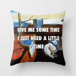 You're So Persistent Throw Pillow