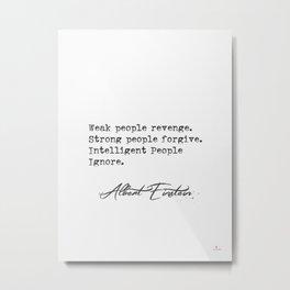 Weak people revenge. Albert Einstein  Metal Print
