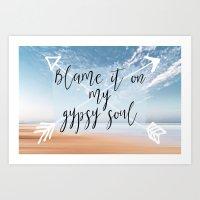 Blame it on my Gypsy Soul - Boho Wanderlust Quote Art Print