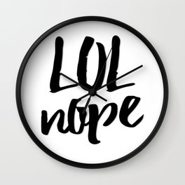 LOL Nope - Humor Wall Clock