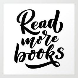 Read mor book - bookaholic quotes handwriting typography Art Print