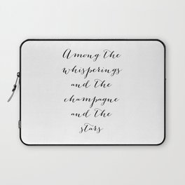 Among the whisperings and the champagne and the stars - The Great Gatsby Laptop Sleeve