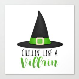 Chillin' Like A Villain Canvas Print