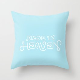 Made in Heaven Throw Pillow