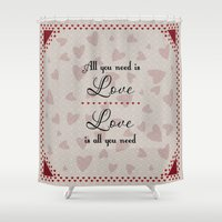 all you need is love Shower Curtains featuring All You Need Is Love by LLL Creations