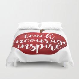 Teach Encourage Inspire Duvet Cover