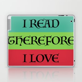 I READ THEREFORE I LOVE Laptop & iPad Skin