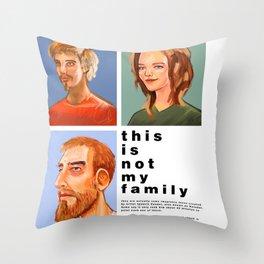 Not my Family Throw Pillow
