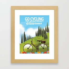 Go Cycling . - Visit mother nature's Wilderness. Framed Art Print