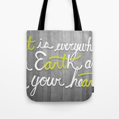 Art is everywhere: On Earth and in your heart. Tote Bag