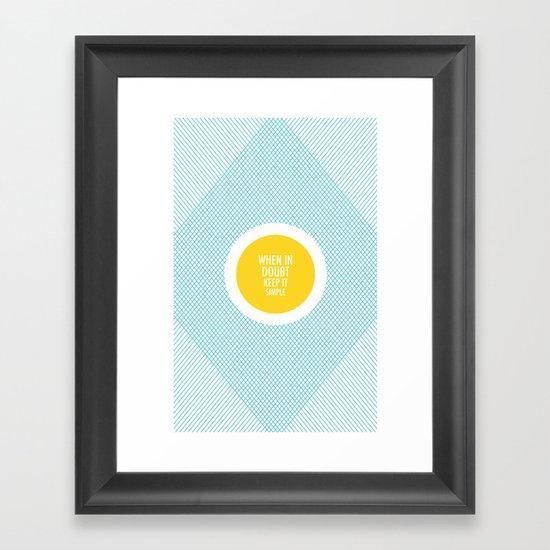 When In Doubt, Keep It Simple Framed Art Print