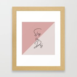 Slay the Day Typography Quote Pink Blush Mauve Framed Art Print