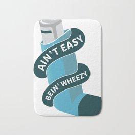 Asthma allergy awareness Ain't easy bein' wheezy Bath Mat