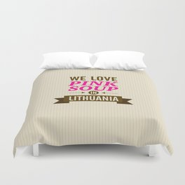 We love pink soup in Lithuania Duvet Cover