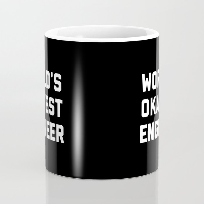 World's Okayest Engineer Funny Quote Kaffeebecher