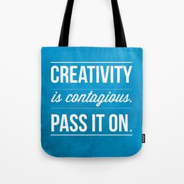 Creativity is contagious, Pass it on! Tote Bag