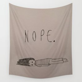 Nope. Wall Tapestry