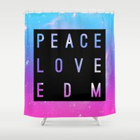 edm Shower Curtains featuring Peace Love & EDM by Rachel Buske
