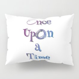 ONCE UPON A TIME Pillow Sham