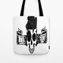 Live , death, banner , skull art, custom gift design Tote Bag
