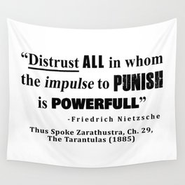 Distrust ALL in whom the impulse to punish is powerfull Wall Tapestry