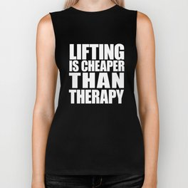 Lifting Is Cheaper Than Therapy Biker Tank
