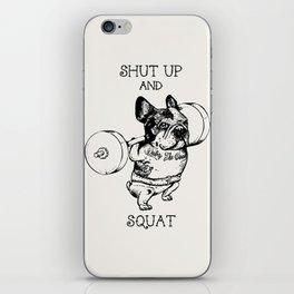 Shut Up and Squat French Bulldog iPhone Skin