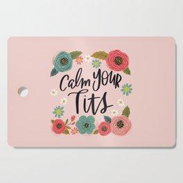 Pretty Swe*ry: Calm Your Tits Cutting Board