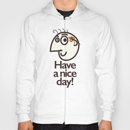 Have A Nice Day Happy Character Hoody