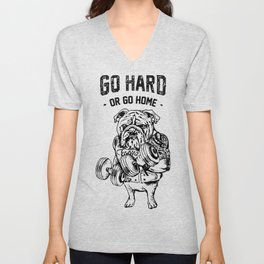 Go Hard or Go Home English Bulldog Unisex V-Neck