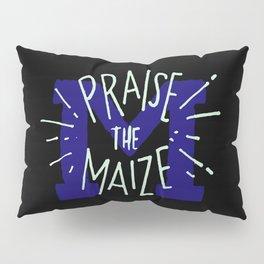 Praise The Maize Pillow Sham