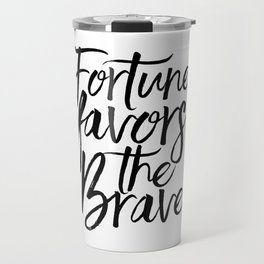 Fortune Favors The Brave, Home Decor,Wall Art,Quote prints,Typography Poster,Printable Art Travel Mug