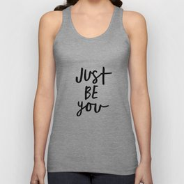Just Be You black and white contemporary minimalism typography design home wall decor bedroom Unisex Tank Top