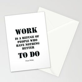 Work Quote by  Oscar Wilde (Black text) Stationery Cards