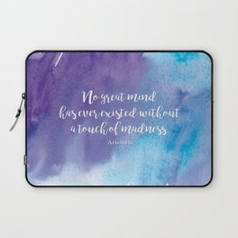 No great mind has ever existed without a touch of madness. Aristotle Laptop Sleeve