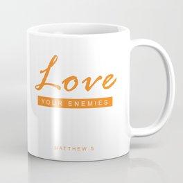 Love your enemies Coffee Mug
