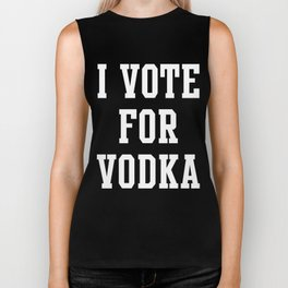 I VOTE FOR VODKA Biker Tank
