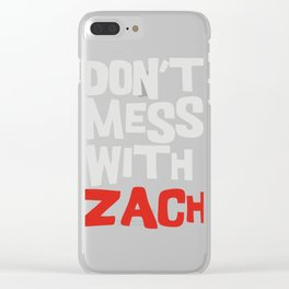 Don'T Mess With Zach Clear iPhone Case