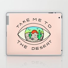 TAKE ME TO THE DESERT Laptop & iPad Skin