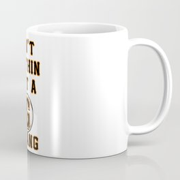Ain't Nuthin But A G Thang Coffee Mug