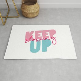 Keep Showing Up pink and blue motivational typography poster bedroom wall home decor Rug