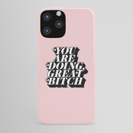 You Are Doing Great Bitch in pink and black typography iPhone Case