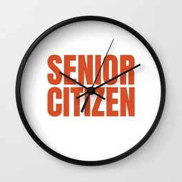 Senior Citizen T-Shirt Gift Don t forget Wall Clock