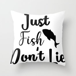 Just Fish, Don T Lie Throw Pillow