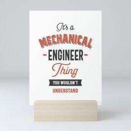 It's a Mechanical Engineer Thing Mini Art Print