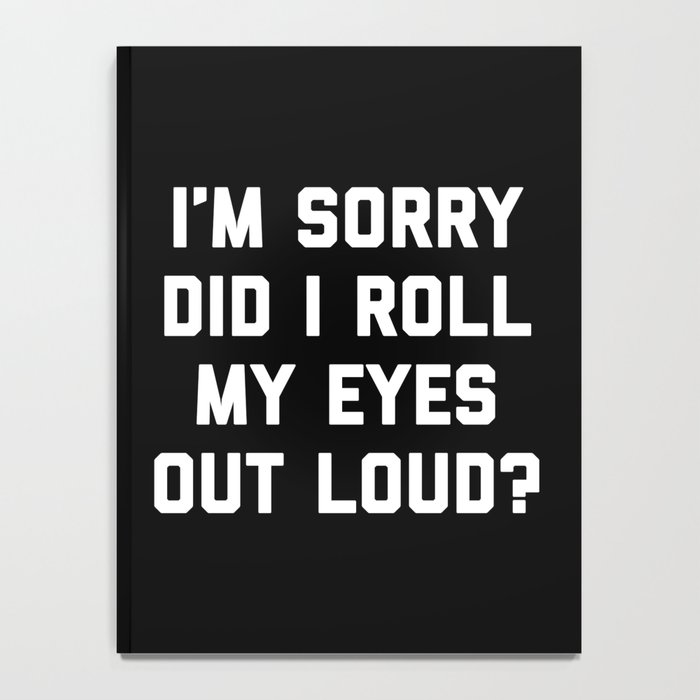 Roll My Eyes Funny Quote Notebook