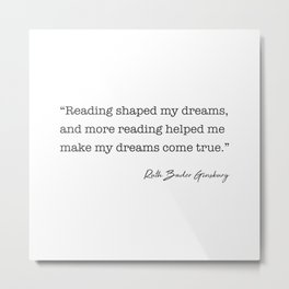 Reading shaped my dreams, and more reading Metal Print