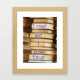 Reading Makes You Know Things Framed Art Print