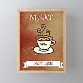 Make coffee not war Framed Mini Art Print